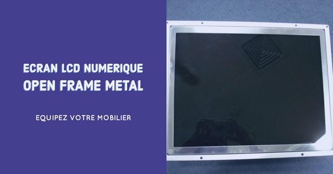 Ecran encastrable Lcd gamme « Open Frame metal »
